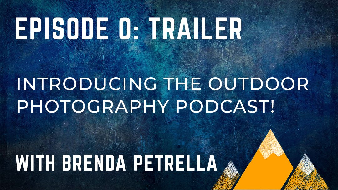 OPP #000: Introducing the Outdoor Photography Podcast