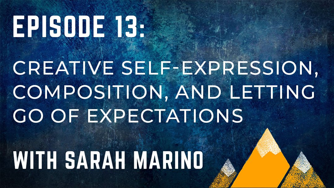 Read more about the article OPP #013: Creative Self-Expression, Composition, and Letting Go of Expectations with Sarah Marino