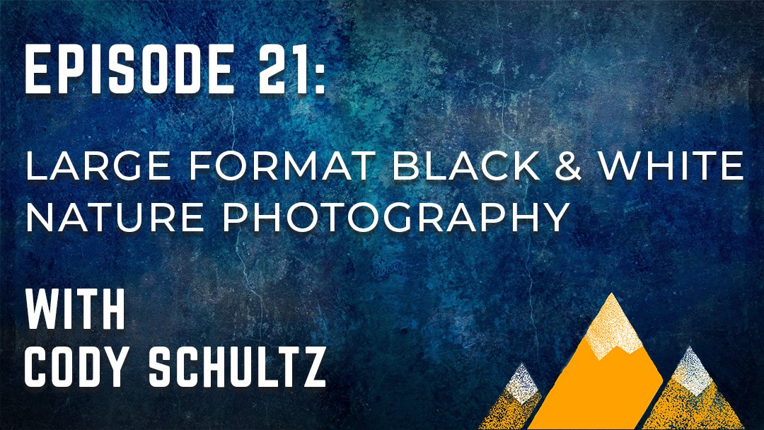 Outdoor Photography Podcast Episode 21