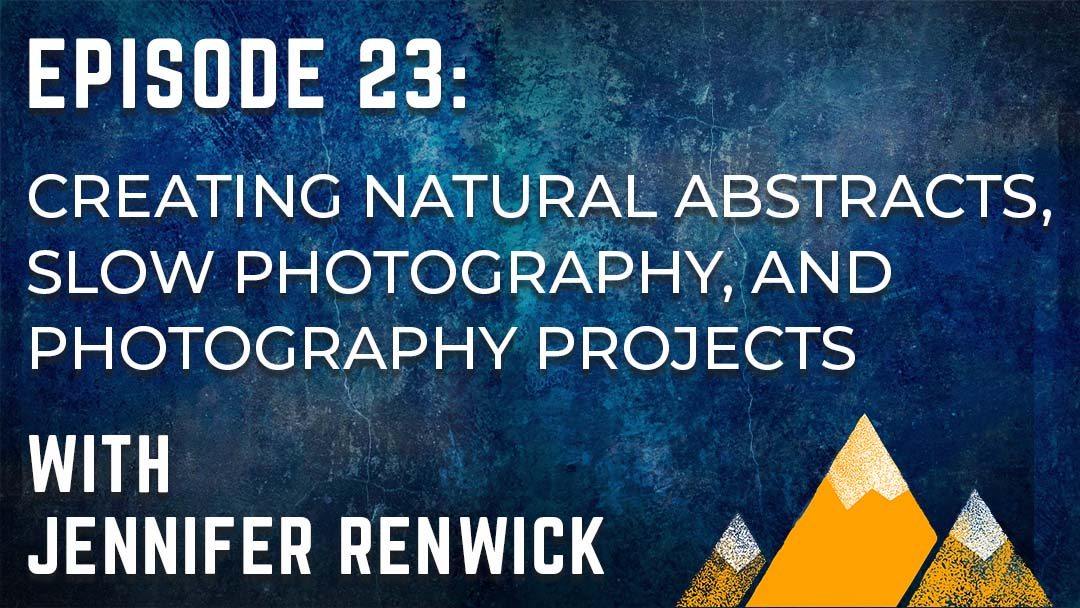 Outdoor Photography Podcast Episode 23