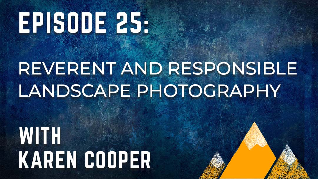 Outdoor Photography Podcast Episode 25