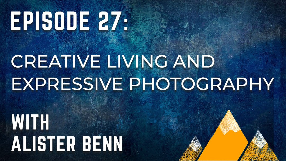 Outdoor Photography Podcast Episode 27
