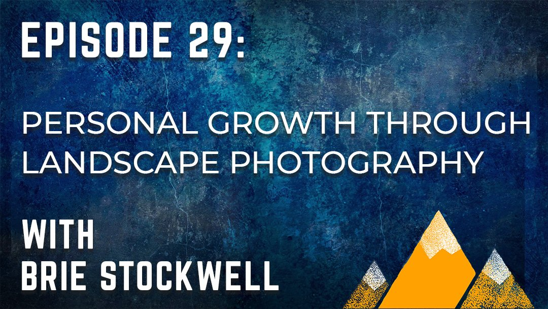 Outdoor Photography Podcast Episode 29